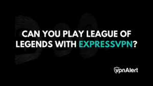 Can you play League of Legends with ExpressVPN?