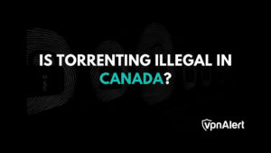 Torrenting and Privacy in Canada: Can you go to Jail?