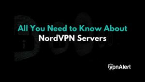 NordVPN servers guide