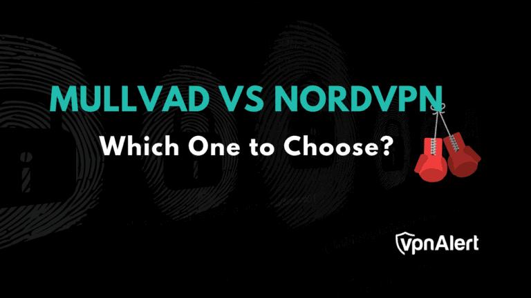 Mullvad VPN vs NordVPN comparison