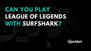 Play League of Legends With Surfshark