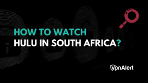 How to Watch Hulu in South Africa?